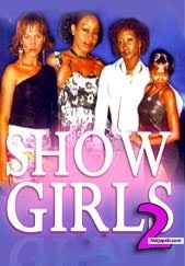 Nollywood Movie - Show Girls Part 2